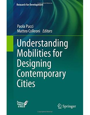Libraria online eBookshop - Understanding Mobilities for Designing Contemporary Cities - Paola Pucci, Matteo Colleoni  - Springer