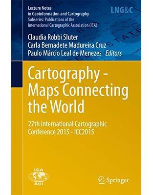 Libraria online eBookshop - Cartography - Maps Connecting the World - Claudia Robbi Sluter, Carla Bernadete Madureira Cruz, Paulo Márcio Leal de Menezes - Springer