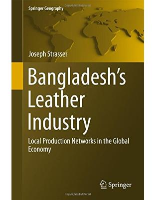Libraria online eBookshop - Bangladesh's Leather Industry - Joseph Strasser  - Springer