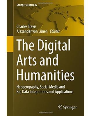 Libraria online eBookshop - The Digital Arts and Humanities - Charles Travis, Alexander von Lünen  - Springer