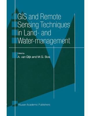 Libraria online eBookshop - GIS and Remote Sensing Techniques in Land- and Water-management -  A. van Dijk, Bj\xf8rn Gjevik, Jan Erik Weber - Springer
