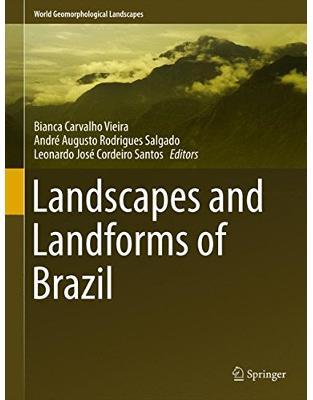 Libraria online eBookshop - Landscapes and Landforms of Brazil -  Bianca Carvalho Vieira, André Augusto Rodrigues Salgado, Leonardo José Cordeiro Santos - Springer