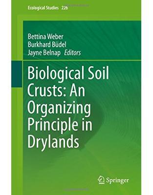 Libraria online eBookshop - Biological Soil Crusts: An Organizing Principle in Drylands - Bettina Weber, Burkhard Büdel , Jayne Belnap - Springer