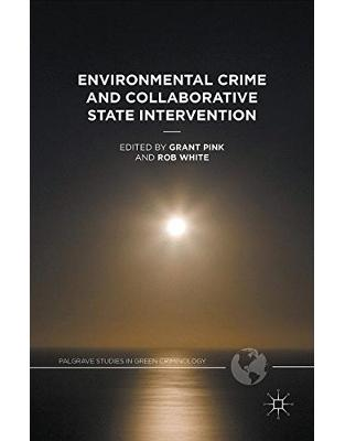 Libraria online eBookshop - Environmental Crime and Collaborative State Intervention - Grant Pink, Rob White - Springer
