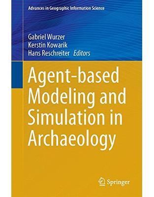 Libraria online eBookshop - Agent-based Modeling and Simulation in Archaeology - Gabriel Wurzer, Kerstin Kowarik, Hans Reschreiter - Springer