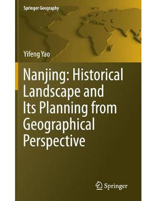 Libraria online eBookshop - Nanjing: Historical Landscape and Its Planning from Geographical Perspective - Yifeng Yao  - Springer
