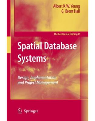 Libraria online eBookshop - Spatial Database Systems - G. Brent Hall, Albert K.W. Yeung  - Springer