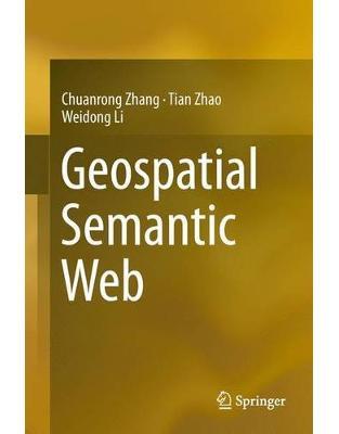 Libraria online eBookshop - Geospatial Semantic Web - Chuanrong Zhang, Prof. University of Wisconsin-Milwaukee - Springer