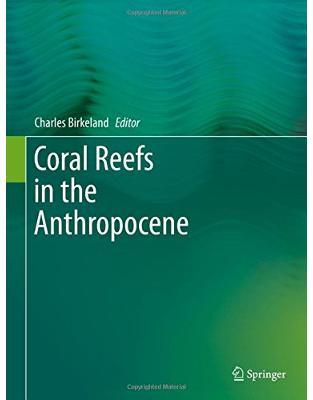 Libraria online eBookshop - Coral Reefs in the Anthropocene - Charles Birkeland - Springer