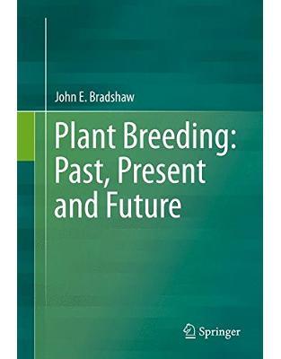 Libraria online eBookshop - Plant Breeding: Past, Present and Future - John E. Bradshaw  - Springer