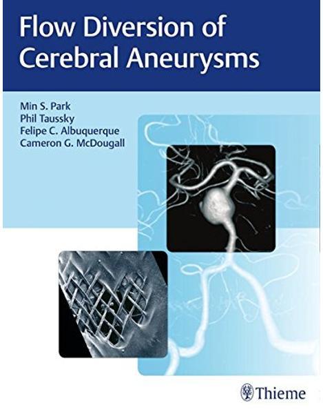 Libraria online eBookshop - Flow Diversion of Cerebral Aneurysms - Min S. Park, Philipp Taussky, Felipe C. Albuquerque, Cameron G. McDougall  - Thieme