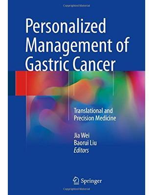 Libraria online eBookshop - Personalized Management of Gastric Cancer: Translational and Precision Medicine - Jia Wei, Baorui Liu - Springer