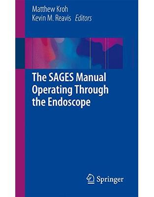 Libraria online eBookshop - The SAGES Manual Operating Through the Endoscope - Matthew Kroh , Kevin M. Reavis - Springer