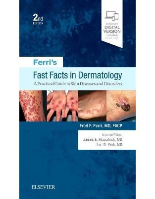 Libraria online eBookshop - Ferri's Fast Facts in Dermatology: A Practical Guide to Skin Diseases and Disorders -  Fred F. Ferri MD FACP  - Elsevier