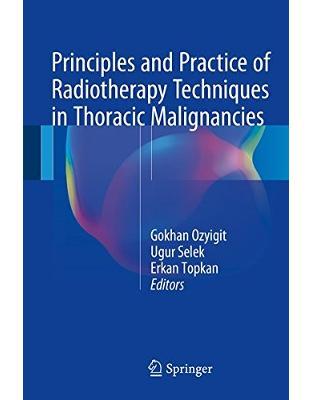 Libraria online eBookshop - Principles and Practice of Radiotherapy Techniques in Thoracic Malignancies - Gokhan Ozyigit, Ugur Selek , Erkan Topkan - Springer