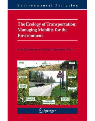 Libraria online eBookshop - The Ecology of Transportation: Managing Mobility for the Environment - John Davenport, Julia L. Davenport  - Springer