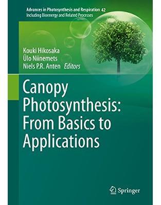 Libraria online eBookshop - Canopy Photosynthesis: From Basics to Applications - Kouki Hikosaka , Ülo Niinemets - Springer