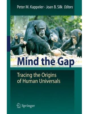 Libraria online eBookshop - Mind the Gap: Tracing the Origins of Human Universals - Peter M. Kappeler , Joan Silk - Springer