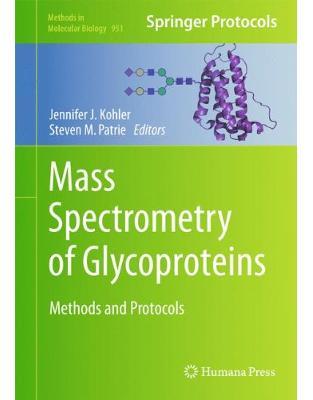 Libraria online eBookshop - Mass Spectrometry of Glycoproteins - Jennifer J. Kohler, Steven M. Patrie - Springer