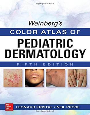 Libraria online eBookshop - Weinberg's Color Atlas of Pediatric Dermatology, Fifth Edition  - Leonard Kristal , Neil S. Prose - McGraw-Hill
