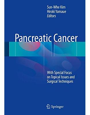 Libraria online eBookshop - Pancreatic Cancer: With Special Focus on Topical Issues and Surgical Techniques  -  Sun-Whe Kim,‎ Hiroki Yamaue  - Springer
