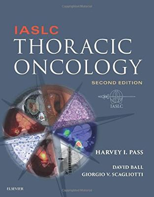Libraria online eBookshop - IASLC Thoracic Oncology, 2nd Edition - Harvey Pass, David Ball, Giorgio Scagliotti - Elsevier
