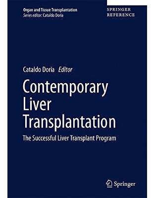 Libraria online eBookshop - Contemporary Liver Transplantation: The Successful Liver Transplant Program (Organ and Tissue Transplantation)  -  Cataldo Doria - Springer
