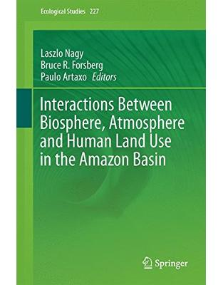 Libraria online eBookshop - Interactions Between Biosphere, Atmosphere and Human Land Use in the Amazon Basin - Laszlo Nagy, Bruce R. Forsberg - Springer