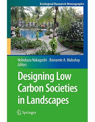 Libraria online eBookshop - Designing Low Carbon Societies in Landscapes - Nobukazu Nakagoshi, Jhonamie A. Mabuhay  - Springer