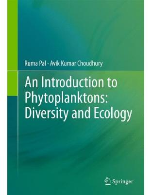 Libraria online eBookshop - An Introduction to Phytoplanktons: Diversity and Ecology - Ruma Pal, Avik Kumar Choudhury - Springer