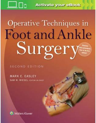 Libraria online eBookshop - Operative Techniques in Foot and Ankle Surgery - Mark E. Easley, Editor-in-chief Sam W. Wiesel - LWW