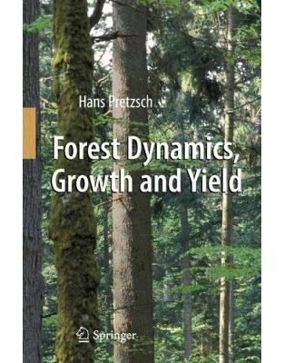 Libraria online eBookshop - Forest Dynamics, Growth and Yield - Hans Pretzsch - Springer