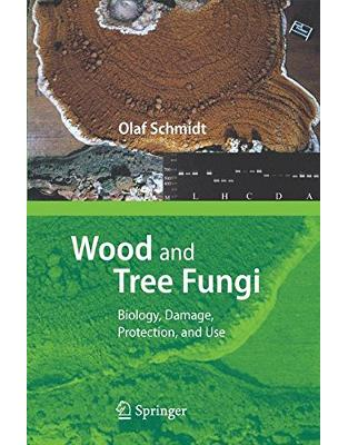 Libraria online eBookshop - Wood and Tree Fungi: Biology, Damage, Protection, and Use - Olaf Schmidt - Springer