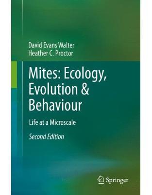 Libraria online eBookshop - Mites: Ecology, Evolution & Behaviour: Life at a Microscale - David Evans Walter, Heather C. Proctor - Springer