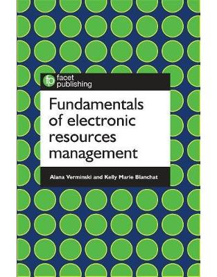 Libraria online eBookshop - Fundamentals of Electronic Resources Management - Alana Verminsk, Kelly Marie Blanchat  - Facet