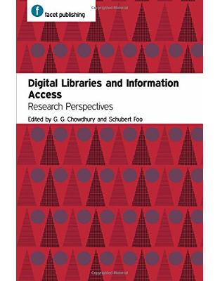Libraria online eBookshop - Digital Libraries and Information Access: Research Perspectives -  G. G. Chowdhury , Schubert Foo  - Facet