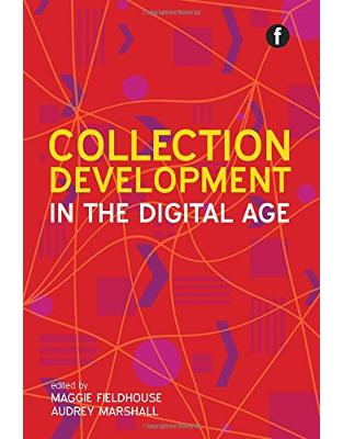 Libraria online eBookshop - Collection Development in the Digital Age - Maggie Fieldhouse , Audrey Marshall - Facet