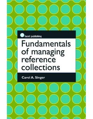 Libraria online eBookshop - Fundamentals of Managing Reference Collections - Carol A. Singer - Facet