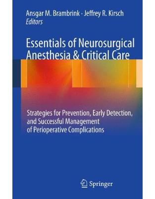 Libraria online eBookshop - Essentials of Neurosurgical Anesthesia & Critical Care - Ansgar M. Brambrink, Jeffrey R. Kirsch - Springer
