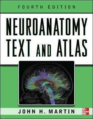 Libraria online eBookshop - Neuroanatomy Text and Atlas, Fourth Edition - John H. Martin - McGraw-Hill
