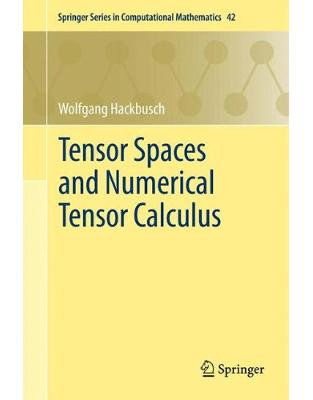 Libraria online eBookshop - Tensor Spaces and Numerical Tensor Calculus - Wolfgang Hackbusch  - Springer