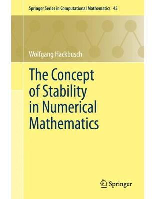 Libraria online eBookshop - The Concept of Stability in Numerical Mathematics - Wolfgang Hackbusch  - Springer