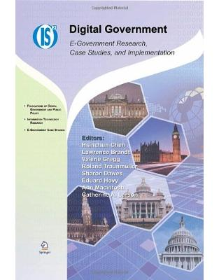 Digital Government: E-Government Research, Case Studies, and Implementation (Integrated Series in Information Systems)