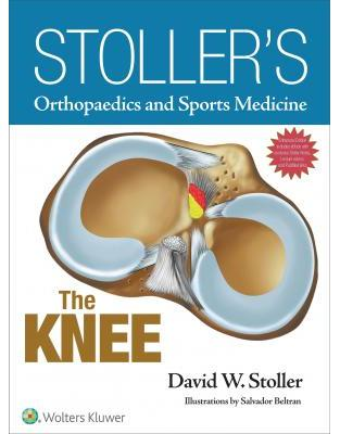 Libraria online eBookshop - Stoller's Orthopaedics and Sports Medicine: The Knee - David W. Stoller - LWW