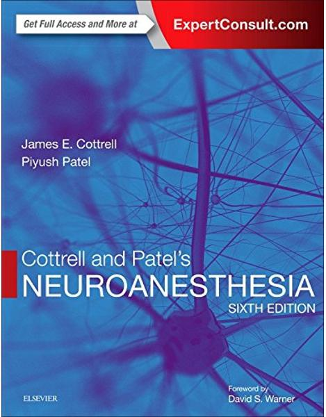 Libraria online eBookshop - Cottrell and Patel's Neuroanesthesia, 6th Edition - James E. Cottrell,Piyush Patel - Elsevier
