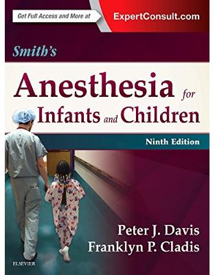 Libraria online eBookshop - Smith's Anesthesia for Infants and Children, 9th Edition - Peter J. Davis,  Franklyn P. Cladis - Elsevier