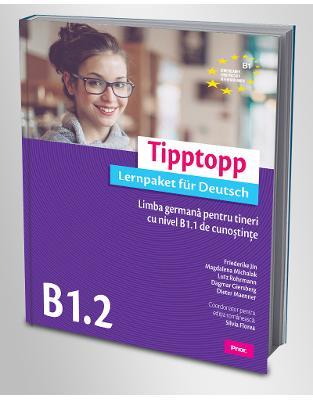 Libraria online eBookshop - Tipptopp B1.2  Limba germana pentru tineri cu nivel B1.1 de cunostinte - Friederike Jin; Magdalena Michalak; Lutz Rohrmann; Dagmar Giersberg; Dieter Maenner, Coordonator pentru ediția românească: Silvia Florea - Prior
