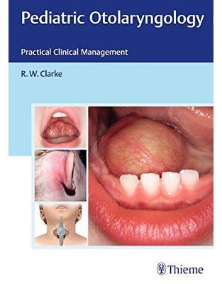 Libraria online eBookshop - Pediatric Otolaryngology - Raymond Clarke - Thieme