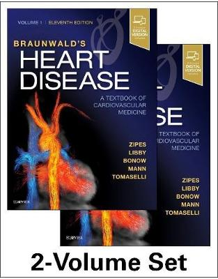 Braunwald s Heart Disease: A Textbook of Cardiovascular Medicine, 2-Volume Set, 11th Edition