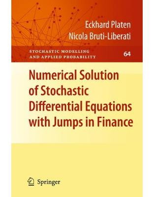 Libraria online eBookshop - Numerical Solution of Stochastic Differential Equations with Jumps in Finance - Eckhard Platen, Nicola Bruti-Liberati - Springer